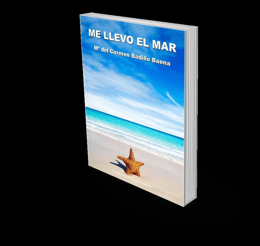 """book5Mellevoelmar Me llevo el mar Reseña de Jose Luis Pérez Fuente: """"Me llevo el mar"""" de Mª Carmen Badillo Baena book5Mellevoelmar"""