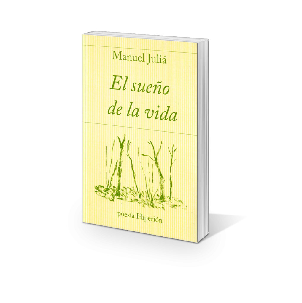 elsuenodelavida  El sueño de la vida, de Manuel Juliá.  Premio de la Asociación de Editores de Poesía. elsuenodelavida