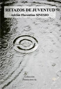 retazosgrande RETAZOS DE JUVENTUD – Adrián Florentino SINESIO RETAZOS DE JUVENTUD – Adrián Florentino SINESIO retazosgrande 208x300