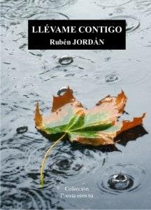 LLÉVAME CONTIGO – Rubén JORDÁN LLÉVAME CONTIGO – Rubén JORDÁN PortadaGrandeLlevamecontigo 216x300