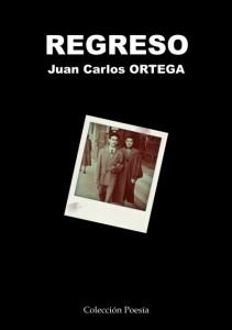 REGRESO – Juan Carlos ORTEGA REGRESO – Juan Carlos ORTEGA portadaregreso 211x300