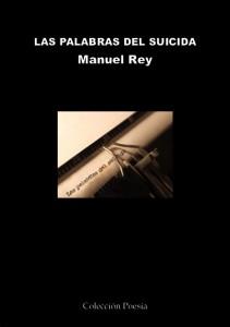 LAS PALABRAS DEL SUICIDA – Manuel REY LAS PALABRAS DEL SUICIDA – Manuel REY Laspalabrasdelsuicida 211x300